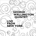 George Wallington Quintet Live From New York