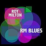 Roy Milton RM Blues