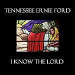 Tennessee Ernie Ford I Know The Lord