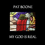 Pat Boone My God is Real