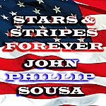John Philip Sousa Stars & Stripes Forever