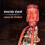 Dominic Duval Songs for Krakow