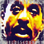 Ike Turner My Bluescountry