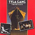Tyla Gang Yachtless