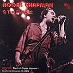 Roger Chapman And The Short List The Loft Tapes Vol. 1