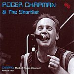 Roger Chapman And The Short List The Loft Tapes Vol. 2