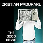 Cristian Paduraru The Good News