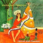 Michael Allen Harrison Enchanted Christmas Volume Three