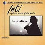 Jorge Alfano Inti: Mystical Music of the Andes