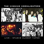 The Moonlighters The Missing Moonlighters, Live / Studio Closet Tapes