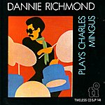 Dannie Richmond Dannie Richmond Plays Charles Mingus