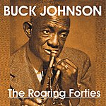 Bunk Johnson Bunk Johnson - The Roaring Forties