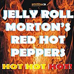 Jelly Roll Morton's Red Hot Peppers Hot Hot Hot!