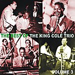 King Cole Trio The Best of the King Cole Trio, Volume 3