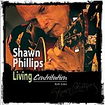 Shawn Phillips Living Contribution: Both Sides