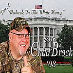 Chad Brock Put a Redneck in the Whitehouse