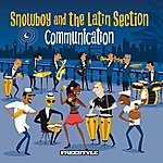 Snowboy & The Latin Section Communication
