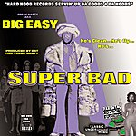 Big Easy Freak Nasty Presents Big Easy: Super Bad