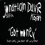 Jonathan Davis Got Money (Single)(Featuring Jim Root Of Slipknot)(Parental Advisory)