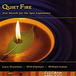 Gary Stroutsos Quiet Fire: Zen Moods For The Spa Experience