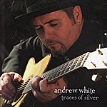 Andrew White Traces Of Silver
