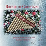 Simeon Wood Breath Of Christmas: Christmas Favorites Featuring Panpipes And Flute