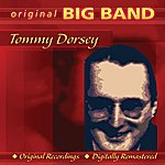 Tommy Dorsey Original Big Band Collection: Tommy Dorsey