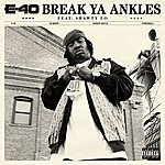 E-40 Break Ya Ankles (Single)(Feat. Shawty Lo)(Parental Advisory)