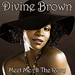 Divine Brown Meet Me At The Roxy (Single)