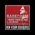 The Rare Form Band Where Theres A Will (Twisted Fate Mix) / Splinters