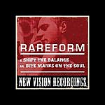 The Rare Form Band Shift The Balance / Bite Marks On The Soul