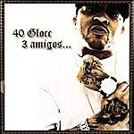 40 Glocc 3 Amigos