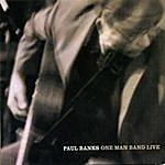 Paul Banks One Man Band Live