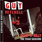 Guy Mitchell Rock-A-Billy - The Triad Sessions & More