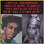 Linval Thompson Linval Thompson Meets King Tubby: 'Ina Reggae Style - Dis A Yard Dub