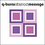 Q Burns Abstract Message Shame Remixes
