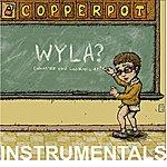 Copperpot WYLA?: Instrumentals