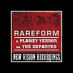 The Rare Form Band Planet Terror / The Departed