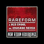 The Rare Form Band Old Skool / Crusade (Remix)