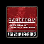 The Rare Form Band You're Gonna Pay / Build Ups & Breakdowns