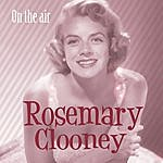 Rosemary Clooney On The Air