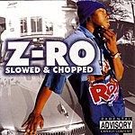 Z-Ro Z-Ro Slowed And Chopped (Parental Advisory)
