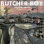 Butcher Boy Girls Make Me Sick