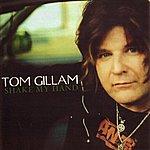 Tom Gillam Shake My Hand!