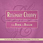 Rosemary Clooney From Bing To Billie