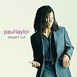 Paul Taylor Steppin' Out