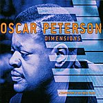 Oscar Peterson Dimensions: A Compendium Of The Pablo Years