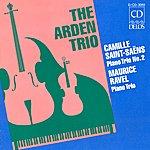 Arden Trio Saint-Saens, C.: Piano Trio No. 2 / Ravel, M.: Piano Trio in A Minor