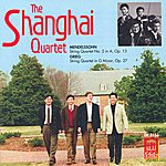 Shanghai Quartet MENDELSSOHN, Felix: String Quartet No. 2 / GRIEG, E.: String Quartet in G minor (Shanghai Quartet)