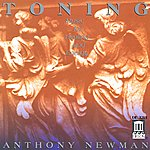 Anthony Newman NEWMAN, A.: Toning - Music for Healing and Energy